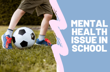 Mental Health Issue in School